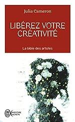 Libérez votre créativité - Un livre culte ! de Julia Cameron
