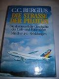 Die Straße der Piloten in Wort und Bild. Die abenteuerliche Geschichte der Luft- und Raumfahrt