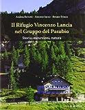 Il rifugio Vincenzo Lancia nel gruppo del Pasubio