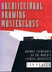 Architectural Drawing Masterclass: Graphic Techniques of the World's Leading Architects