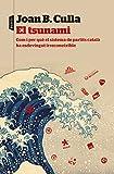 El tsunami: Com i per què el sistema de partits català ha esdevingut irreconeixible (Catalan Edition)