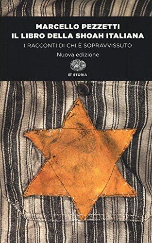 Il libro della Shoah italiana. I racconti di chi è sopravvissuto (Einaudi tascabili. Storia) por Marcello Pezzetti