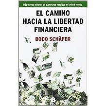 El Camino Hacia La Libertad Financiera (NB NO FICCION)