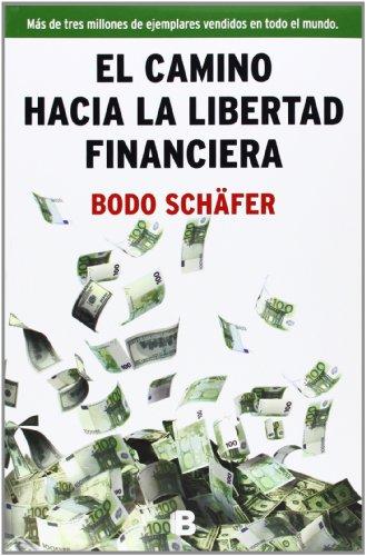 El camino hacia la libertad financiera (No ficción) por Bodo Schafer