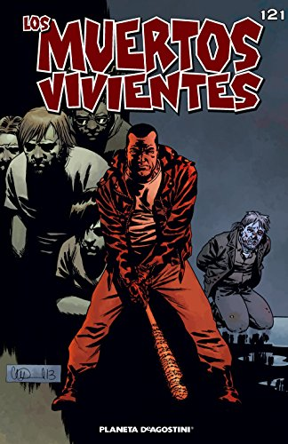 Los muertos vivientes# 121: Guerra sin cuartel parte 2 (Los Muertos Vivientes Serie nº 1) por Robert Kirkman