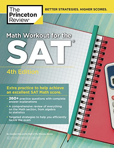 Math Workout for the SAT, 4th Edition: Extra Practice to Help Achieve an Excellent SAT Math Score (College Test Preparation) (English Edition)