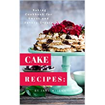 Cake Recipes: Baking Cookbook for Sweet and Savory Treats (Baking Series 2) (English Edition)