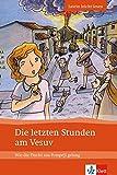 Die letzten Stunden am Vesuv: Wie die Flucht aus Pompeji gelang - Mit Annotationen (Latein leicht lesen) - Bettina Kratz-Ritter
