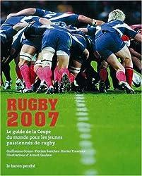 Rugby 2007 : Le guide de la Coupe du monde pour les jeunes passionnés de rugby