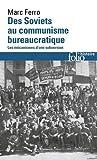 Des soviets au communisme bureaucratique: Les mécanismes d'une subversion