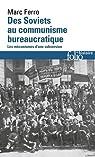 Des soviets au communisme bureaucratique: Les mécanismes d'une subversion par Ferro