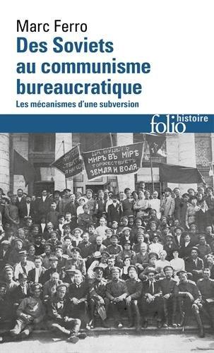 Des soviets au communisme bureaucratique: Les mcanismes d'une subversion
