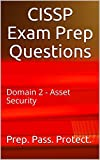 CISSP Exam Prep Questions: Domain 2 - Asset Security