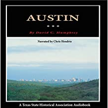 Austin: A History of the Capital City: Fred Rider Cotten Popular History