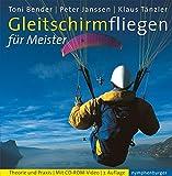 Gleitschirmfliegen für Meister: Theorie und Praxis. Mit CD-Rom - Peter Janssen, Toni Bender, Klaus Tänzler