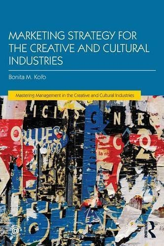 Marketing Strategy for Creative and Cultural Industries (Mastering Management in the Creative and Cultural Industries) by Bonita M. Kolb (2016-02-12)