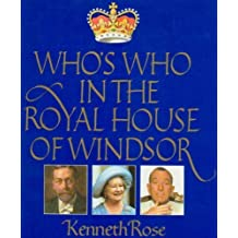 Who's Who in the Royal House of Windsor by Kenneth Rose (1985-10-10)