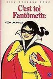 C'est toi, Fantômette (Bibliothèque rose)