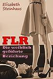 FLR - Die weiblich geführte Beziehung