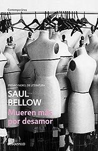 Mueren más por desamor par Saul Bellow