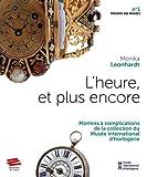 L'heure, et plus encore - Montres à complications de la collection du Musée international d'horlogerie