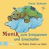 Musik zum Entspannen und Einschlafen: So finden Kinder zur Ruhe - Franz Schuier