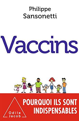 Vaccins (OJ.MEDECINE) par Philippe Sansonetti