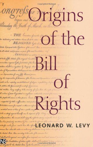 Origins of the Bill of Rights (Yale Contemporary Law Series) by Leonard Levy (2001-03-20)