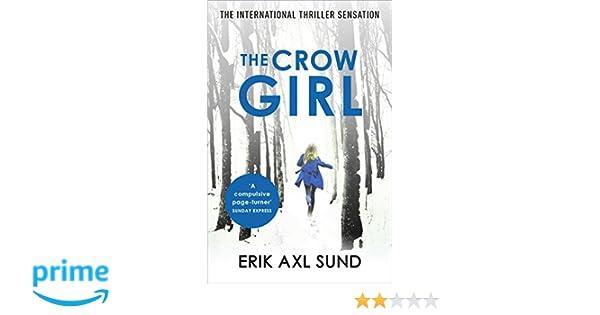 The Crow Girl Amazon De Erik Axl Sund Neil Smith