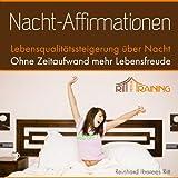 Nacht-Affirmationen. Mehr Lebensqualität, Erfolg und Erfüllung während des Schlafens - Für Tag und Nachtanwendung