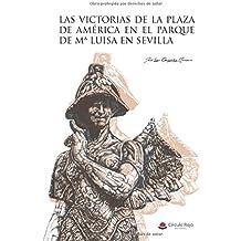 Las victorias de la Plaza de América en el Parque de Mª Luisa en Sevilla