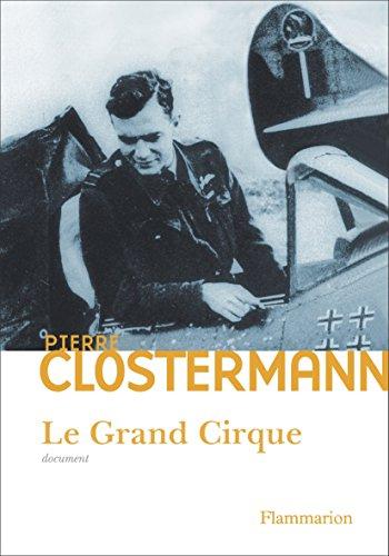 Le Grand Cirque: Mmoires d'un pilote de chasse FFL dans la RAF