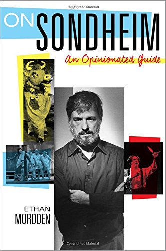 On Sondheim: An Opinionated Guide par Ethan Mordden