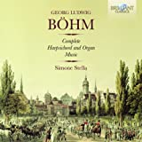 Böhm: Complete Harpsichord and Organ Music