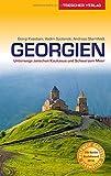 Reiseführer Georgien: Unterwegs zwischen Kaukasus und Schwarzem Meer (Trescher-Reihe Reisen) - Giorgi Kvastiani, Vadim Spolanski, Andreas Sternfeldt