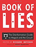 Book Of Lies New Edition: The Disinformation Guide to Magick and the Occult