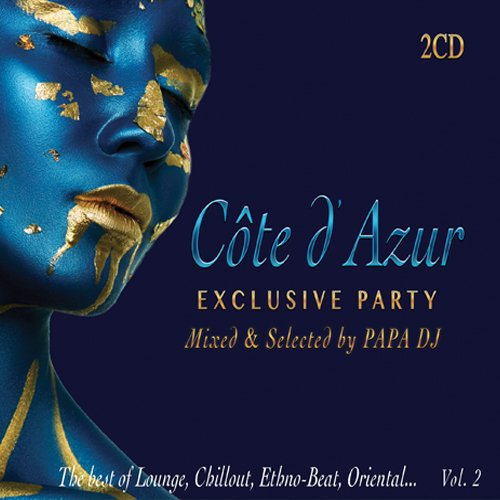 2 CD CÔTE D'AZUR - EXCLUSIVE PARTY Mixed & Selected by PAPA DJ The Best of Lounge, Chillout,...