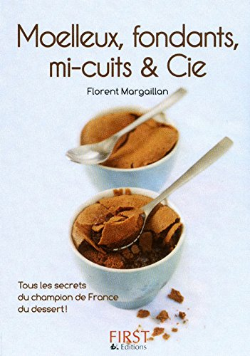 Petit livre de - Moelleux, fondants, mi-cuits et Cie par Florent MARGAILLAN