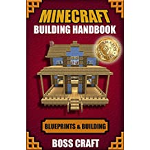Minecraft: Minecraft Building Handbook: Ultimate Creative Minecraft Blueprints, Building Ideas, Construction, and Structures (English Edition)