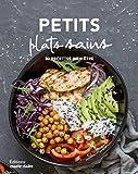 Petits plats sains : 80 recettes à savourer tous les jours