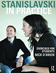 Stanislavski in Practice: Exercises for Students by Nick O'Brien (2010-10-22)
