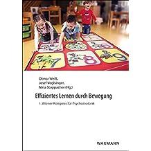 Effizientes Lernen durch Bewegung: 1. Wiener Kongress für Psychomotorik