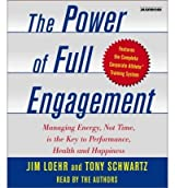 (Power of Full Engagement: Managing Energy, Not Time, is the Key to Performance, Health, and Happiness) By Jim Loehr (Author) audioCD on (May , 2003)