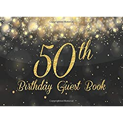 50th Birthday Guest Book: Gold on Black Happy Birthday Party Guest Book for 50th Birthday Parties Record Memories & Thoughts Signing Messaging Log ... Book with Gift Log For Family and Friend