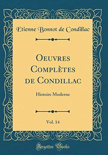 Oeuvres Complètes de Condillac, Vol. 14: Histoire Moderne (Classic Reprint) par Etienne Bonnot De Condillac