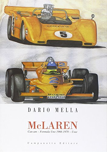 McLaren. Can-am. Formula Uno 1966-1970. Usac (Zeta rifili.Collana cataloghi-brevi saggi) por Dario Mella