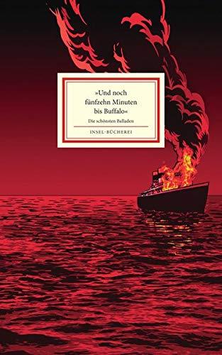 »Und noch fünfzehn Minuten bis Buffalo«: Deutsche Balladen (Insel-Bücherei)