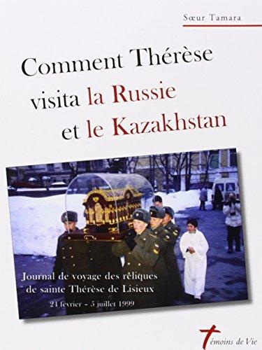 Comment Thérèse visita la Russie et le Kazakhstan : Journal de voyage des reliques