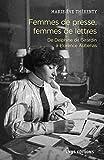 Femmes de presse, femmes de lettres - De Delphine Girardin à Florence Aubenas...