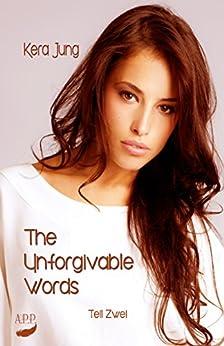 The Unforgivable Words: Teil 2 von [Jung, Kera]